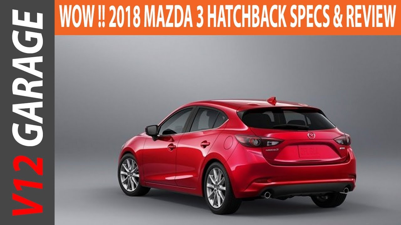 2018 mazda 3 hatchback review